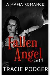 Fallen Angel, Part 4: Fallen Angel Series - A Mafia Romance Kindle Edition