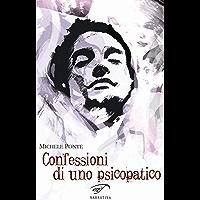 Confessioni di uno psicopatico (Italian Edition)