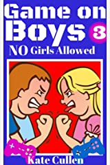 Game on Boys 3 : NO Girls Allowed: Funny chapter book for girls and boys 9-12 (Game on Boys Series) Kindle Edition