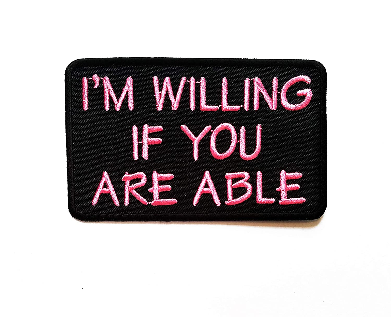 Nipitshop Patches Pink Letter I'm WILLNG IF You are ABLE Funny Words Patch Funny Biker Motorcycle Patch Embroidered Iron On Patch for Clothes Backpacks T-Shirt Jeans Skirt Vests Scarf Hat Bag
