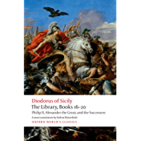 The Library, Books 16-20: Philip II, Alexander the Great, and the Successors (Oxford World's Classics)