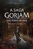 A Saga Gorjam II: Nas terras de Ákia (Parte I) Sob a Espada da Desolação