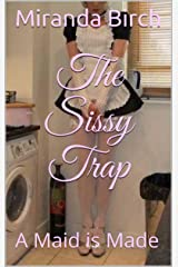 The Sissy Trap: A Maid is Made Kindle Edition