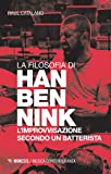 La filosofia di Han Bennink. L'improvvisazione secondo un batterista