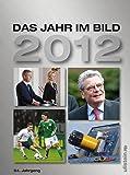 Das Jahr im Bild 2012: 54. Jahrgang