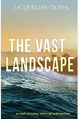 THE VAST LANDSCAPE Kindle Edition