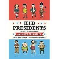 Kid Presidents: True Tales of Childhood from America's Presidents: 1