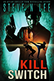 Kill Switch: Action-Packed Revenge & Gripping Vigilante Justice (Angel of Darkness Thriller, Noir & Hardboiled Crime Fiction Book 1)
