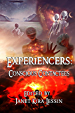Experiencers: Conscious Contactees (English Edition)