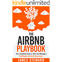 The Airbnb Playbook: Your Complete Guide to Start and Manage a Profitable Airbnb Business (English Edition)