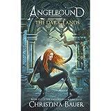 The Dark Lands: Kick-ass epic fantasy and paranormal romance (Angelbound Origins Book 5)