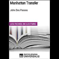 Manhattan Transfer de John Dos Passos: Les Fiches de lecture d'Universalis (French Edition)