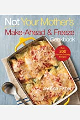 Not Your Mother's Make-Ahead and Freeze Cookbook (NYM Series) Kindle Edition