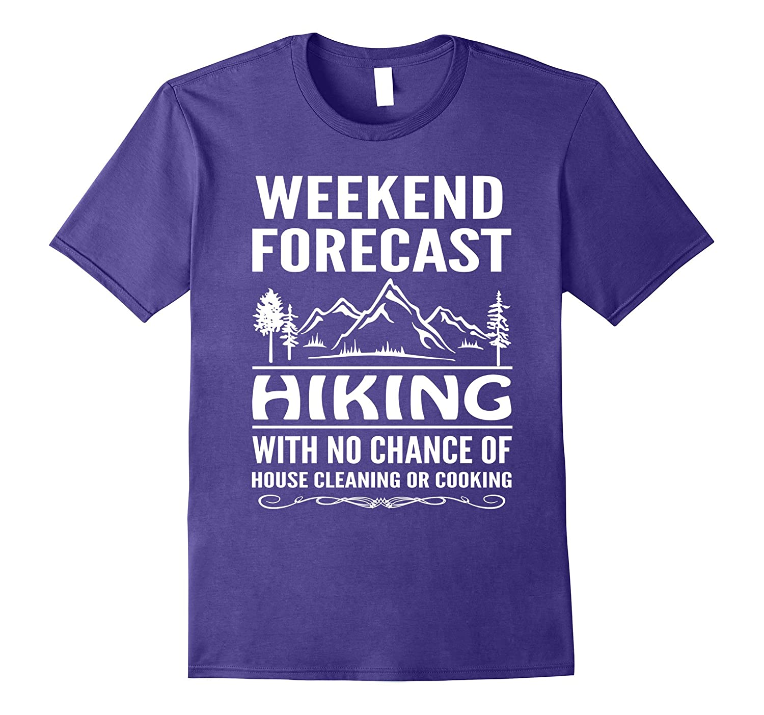 Weekend Forecast Hiking No Cleaning Cooking T-shirt-Vaci