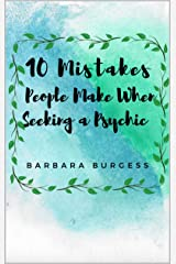 10 Mistakes People Make When Seeking a Psychic Kindle Edition