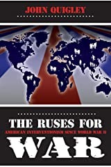 The Ruses for War: American Interventionism Since World War II Paperback