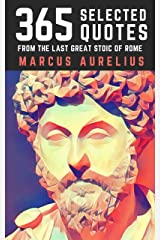 Marcus Aurelius: 365 Selected Quotes from the Last Great Stoic of Rome Kindle Edition