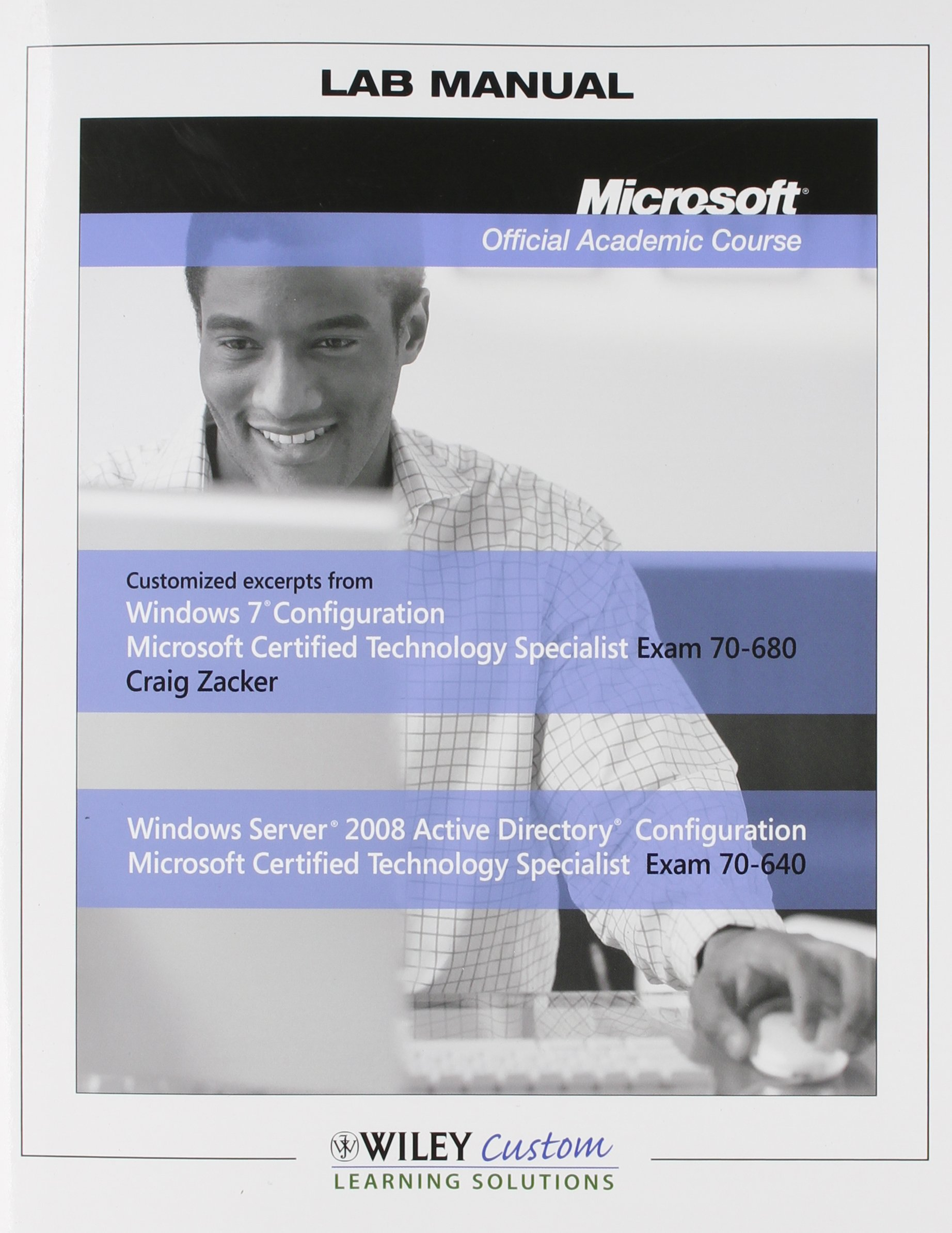 Lab Manual Microsoft Official Academic Course: Craig Zacker: 9781118185414:  Amazon.com: Books