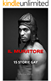 IL MURATORE: 15 STORIE GAY