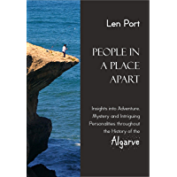 People in a Place Apart: Insights into Adventure, Mystery and Intriguing Personalities throughout the History of the Algarve (English Edition)