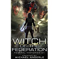 Witch Of The Federation (Federal Histories Book 1) (English Edition)