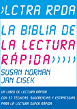 Lctra Rpda - La Biblia de la Lectura Rápida: Un Libro de lectura Rápida Con 37 Técnicas, Sugerencias y Estrategias para la Lectura Super Rápida (Técnicas ... Memoria y Aprendizaje Acelerado nº 1)