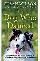 The Dog Who Danced: A Novel Kindle Edition