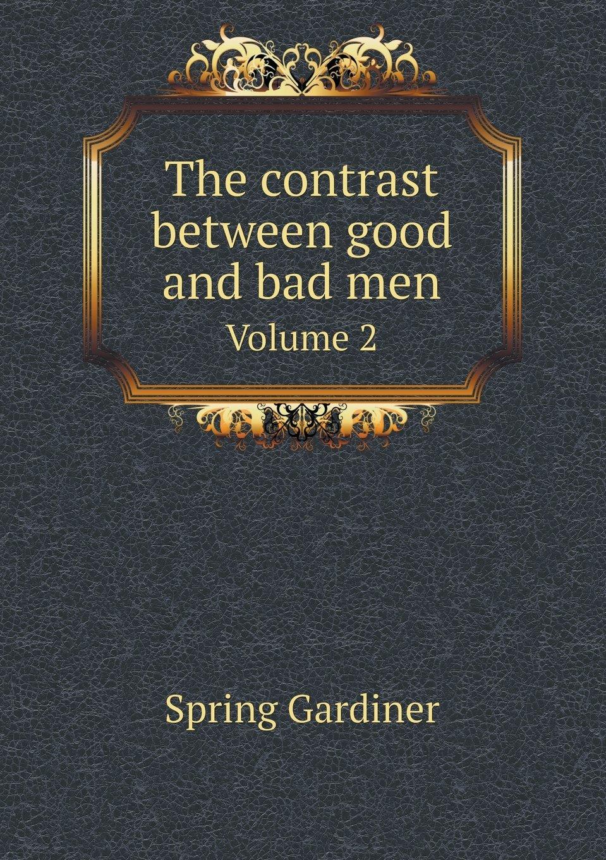 Read Online The contrast between good and bad men Volume 2 ebook