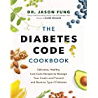The Diabetes Code Cookbook: Delicious, Healthy, Low-Carb Recipes to Manage Your Insulin and Prevent and Reverse Type 2 Diabet