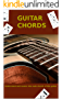 GUITAR CHORDS: Understand and master the main chords of the guitar (English Edition)