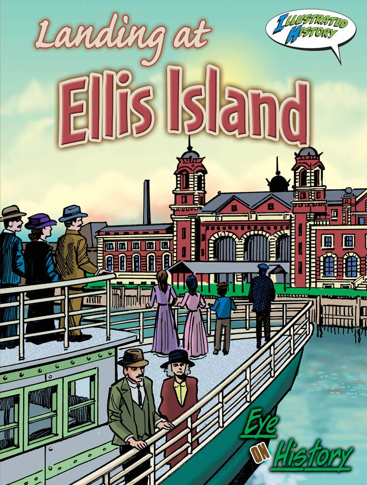 Landing At Ellis Island (Eye On History Graphic Illustrated) pdf