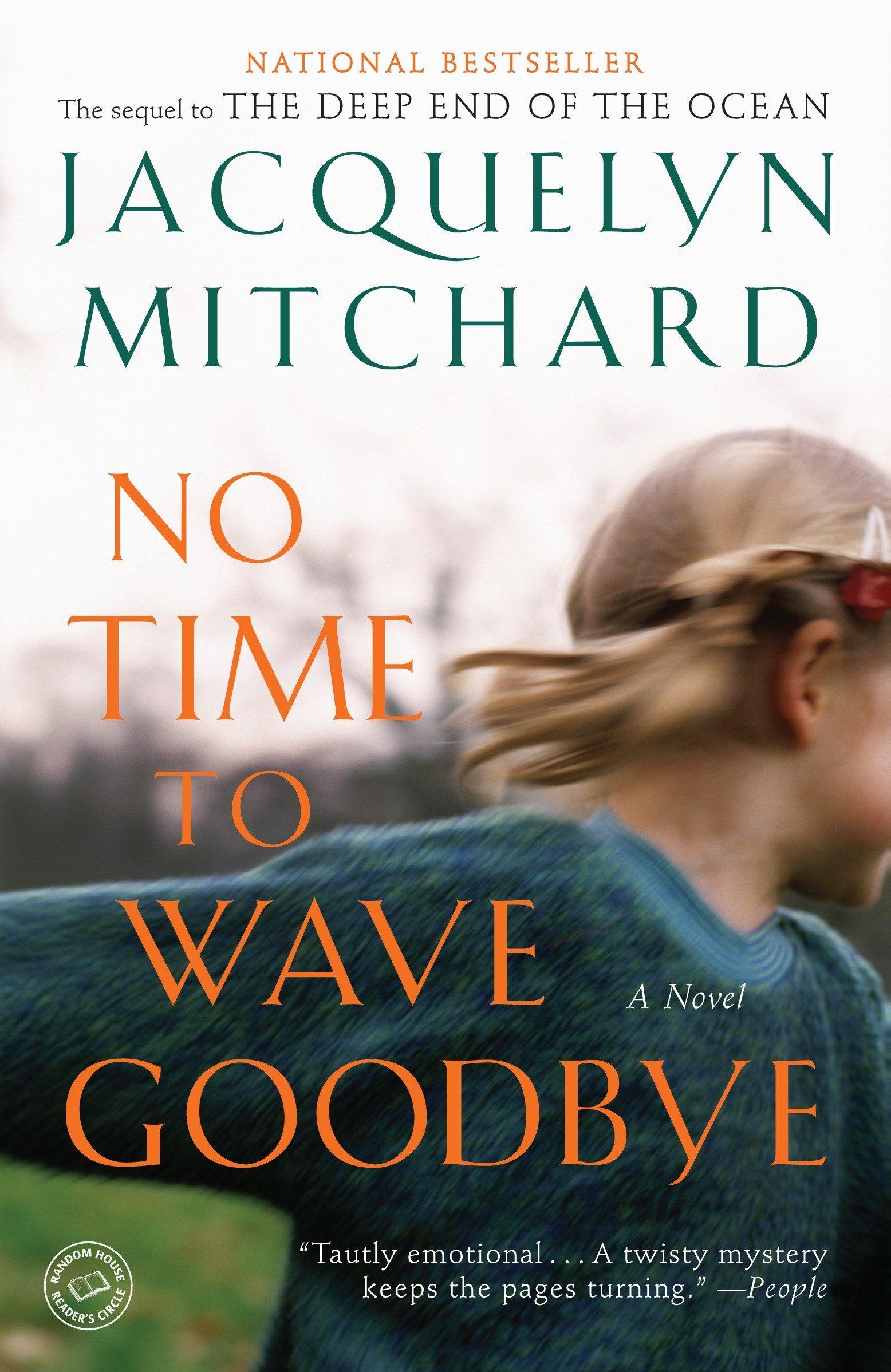 No Time to Wave Goodbye: A Novel (A Cappadora Family Novel): Jacquelyn  Mitchard: 9780812979572: Amazon.com: Books