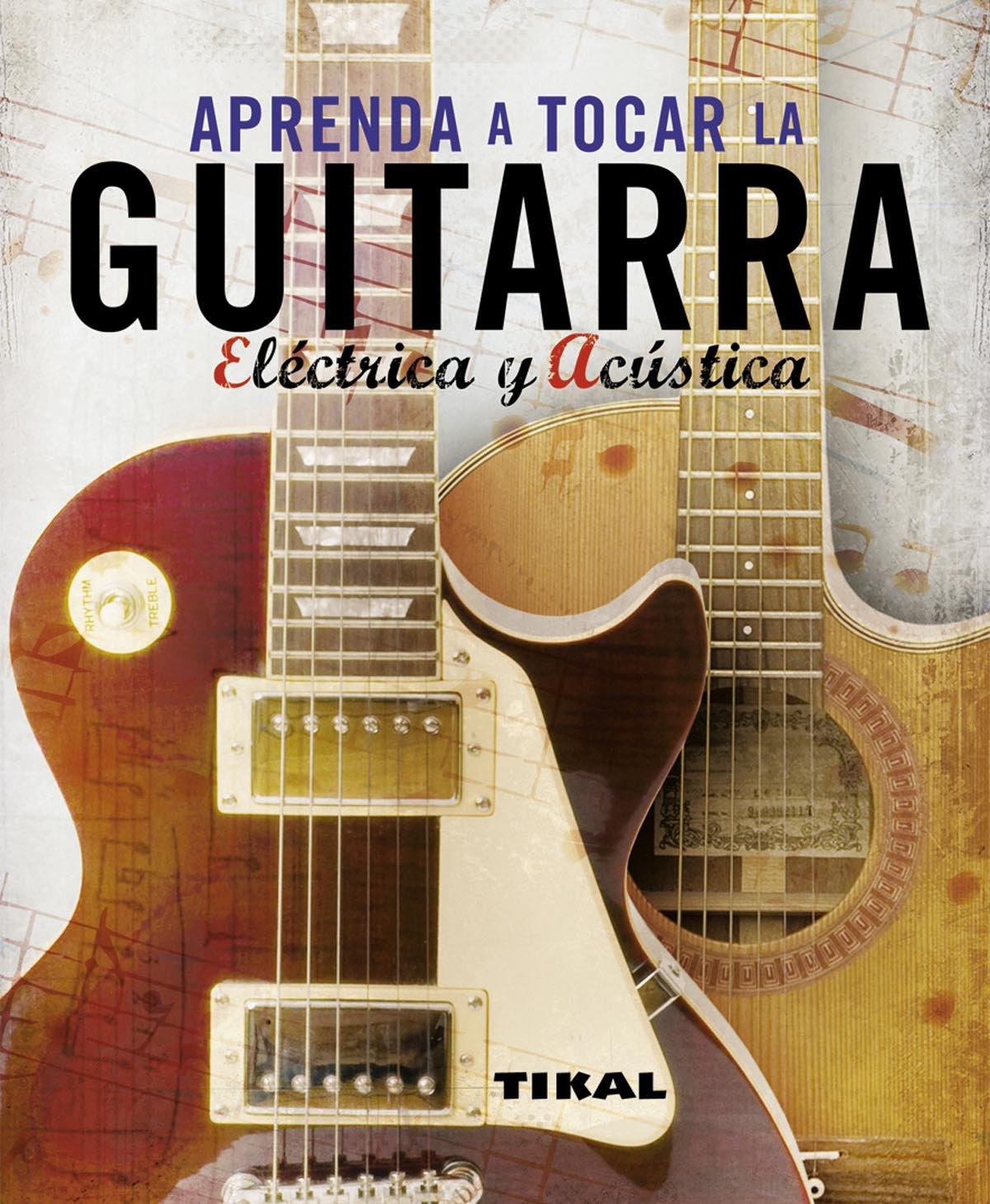 Aprenda A Tocar La Guitarra Electrica Y Clasica Enciclopedia ...
