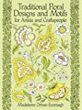 Traditional Floral Designs and Motifs for Artists and Craftspeople