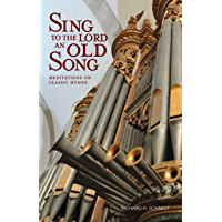 Sing to the Lord an Old Song: Meditations on Classic Hymns book cover