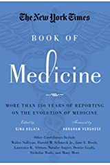 The New York Times Book of Medicine: More than 150 Years of Reporting on the Evolution of Medicine Kindle Edition