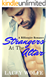 Strangers At The Altar: A Billionaire Romance