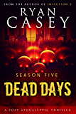 Dead Days: Season Five (Dead Days Zombie Apocalypse Series Book 5)