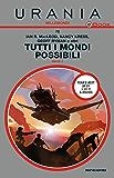 Tutti i mondi possibili - Parte 1 (Urania)