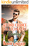 The Second Chance Billionaire Cowboy (The Billionaire Cowboys of Clearwater County Book 1)
