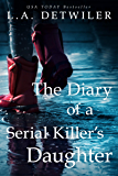 The Diary of a Serial Killer's Daughter: A disturbing dark thriller