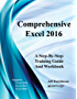 Comprehensive Excel 2016: Supports Excel 2010, 2013 and 2016