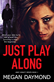 Just Play Along (Andy Knight Series Book 1)