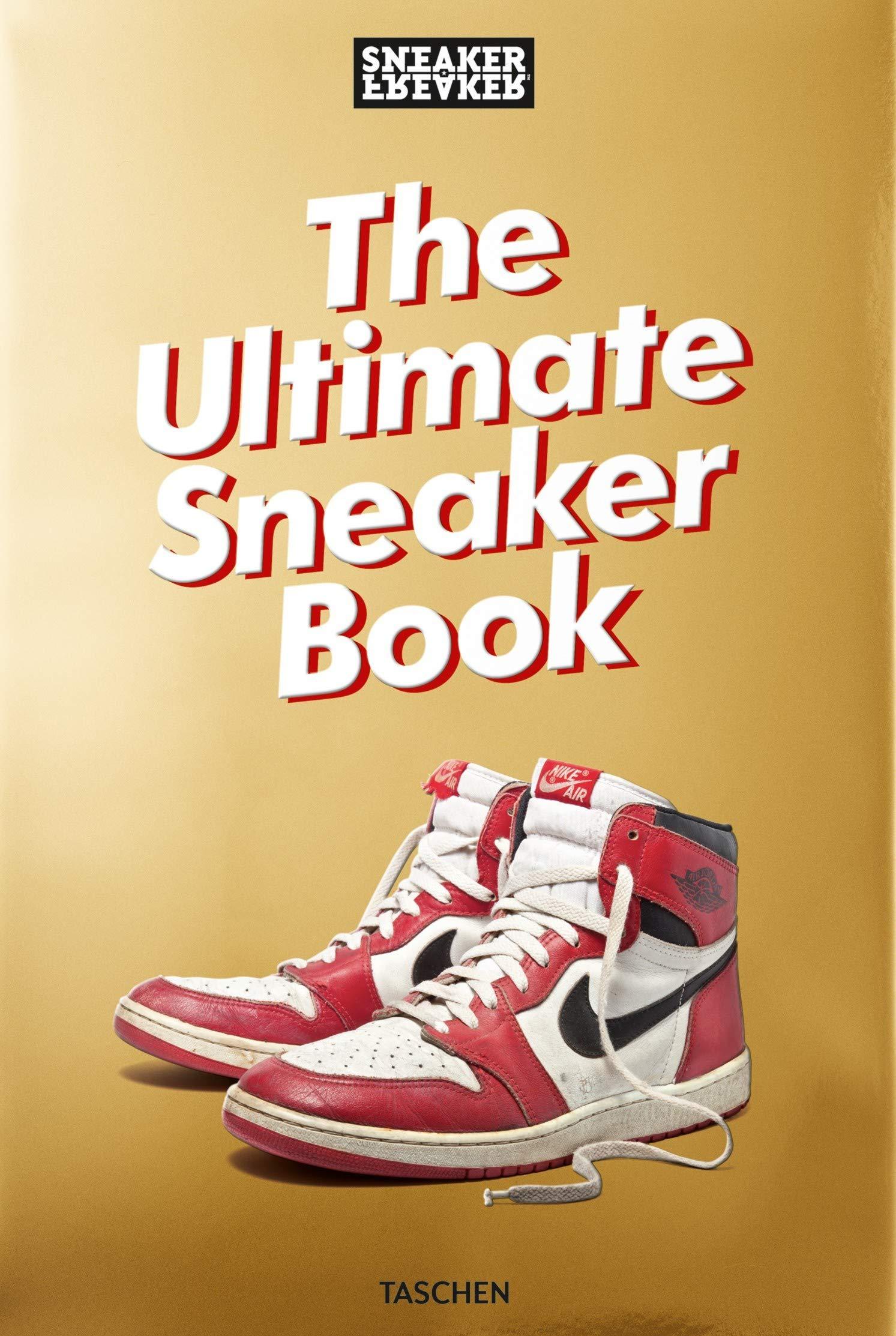 Sneaker Freaker. The Ultimate Sneaker Book by TASCHEN