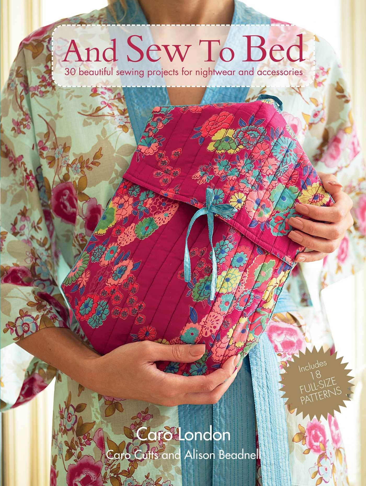 And Sew to Bed: 30 Beautiful Sewing Projects for Hightwear and Accessories