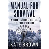 Manual for Survival – A Chernobyl Guide to the Future