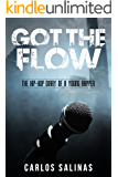 Got the Flow: the Hip Hop Diary of a Young Rapper