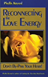 Reconnecting the Love Energy: Don't By-Pass Your Heart