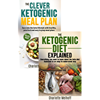 The Ketogenic Diet 2 Books In 1 Box Set, Includes books: The Ketogenic Diet Explained & The Clever Ketogenic Meal Plan - Learn Everything About Keto Dieting ... carb, High Fat, Healthy) (English Edition)