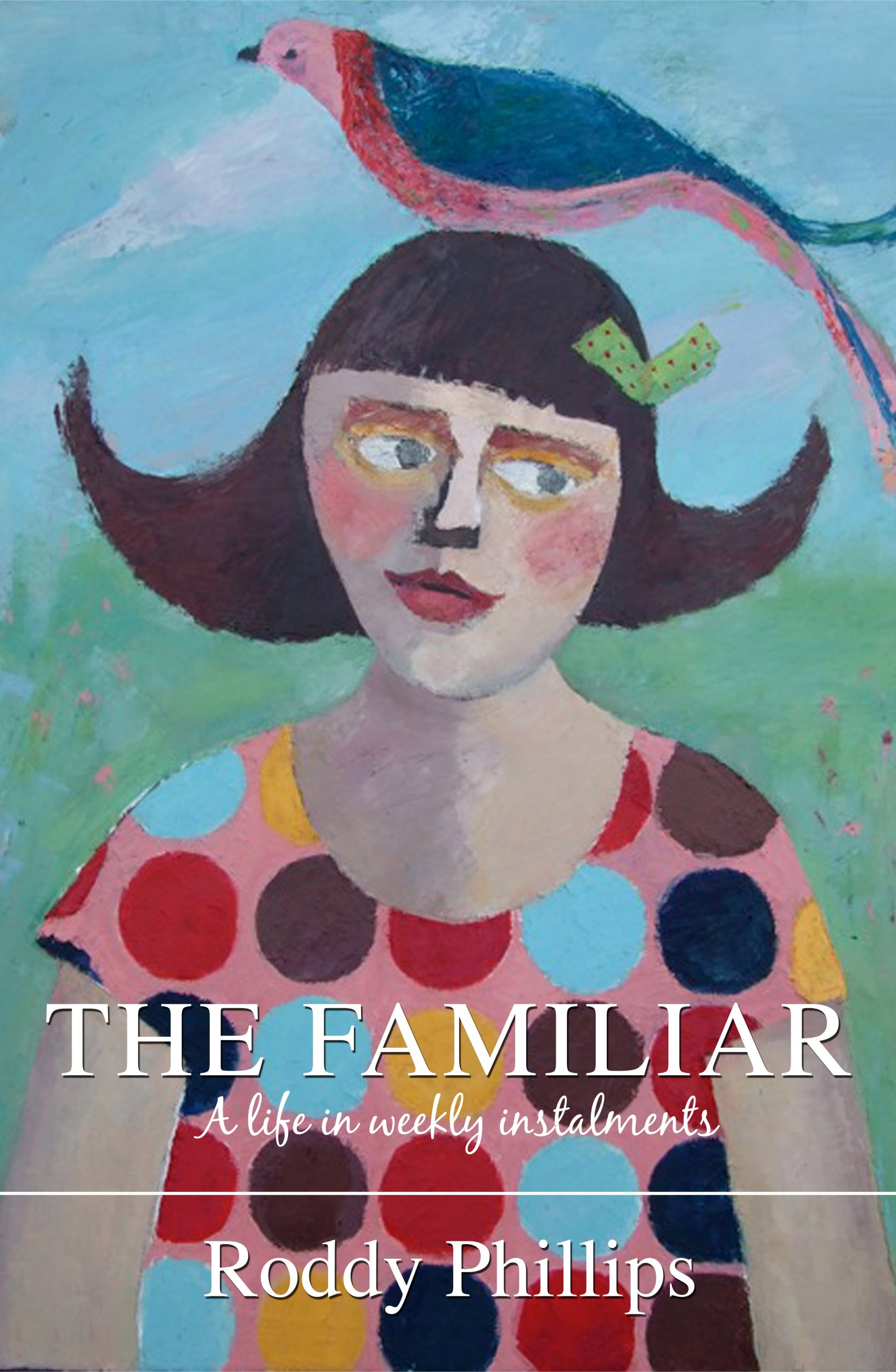 Download The Familiar: A Life in Weekly Instalments pdf
